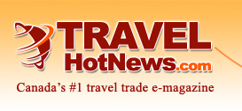 TRAVELHotNews.com - Canada's #1 travel trade e-magazine